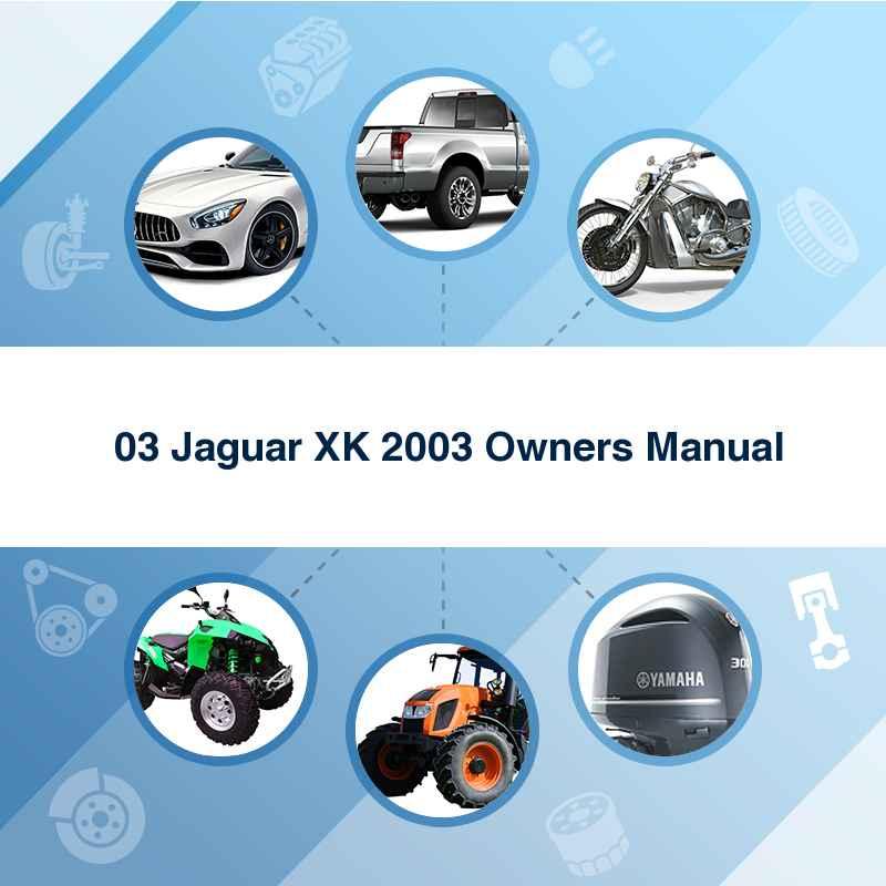 '03 Jaguar XK 2003 Owners Manual