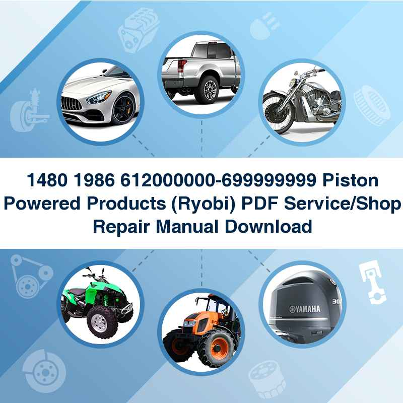 1480 1986 612000000-699999999 Piston Powered Products (Ryobi) PDF Service/Shop Repair Manual Download