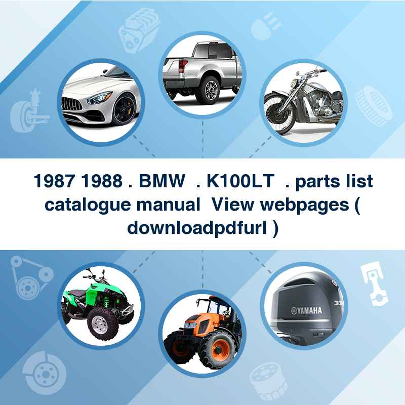 1987 1988 . BMW  . K100LT  . parts list catalogue manual → View webpages ( download→pdf→url )