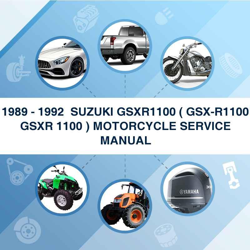 1989 - 1992  SUZUKI GSXR1100 ( GSX-R1100 GSXR 1100 ) MOTORCYCLE SERVICE MANUAL