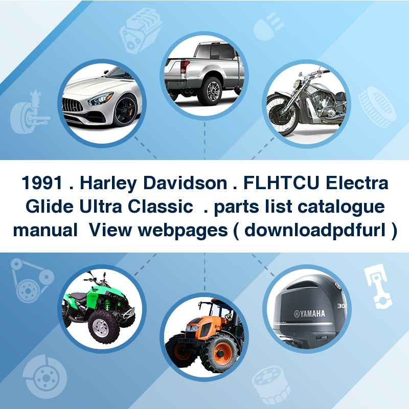 1991 . Harley Davidson . FLHTCU Electra Glide Ultra Classic  . parts list catalogue manual → View webpages ( download→pdf→url )