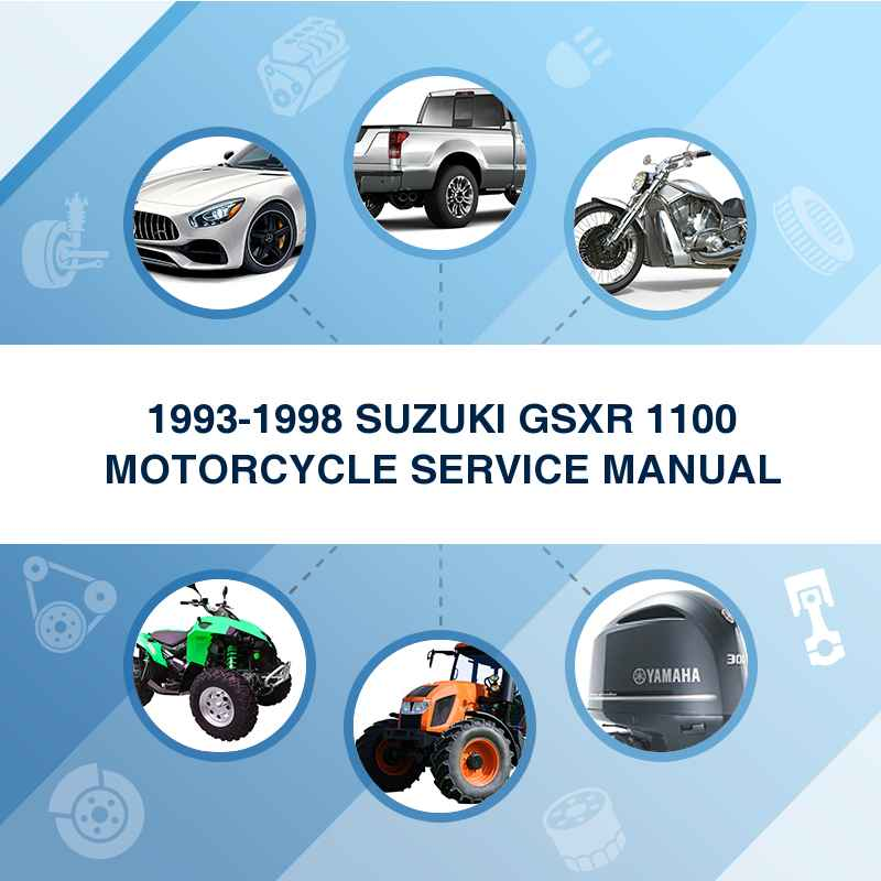 1993-1998 SUZUKI GSXR 1100 MOTORCYCLE SERVICE MANUAL