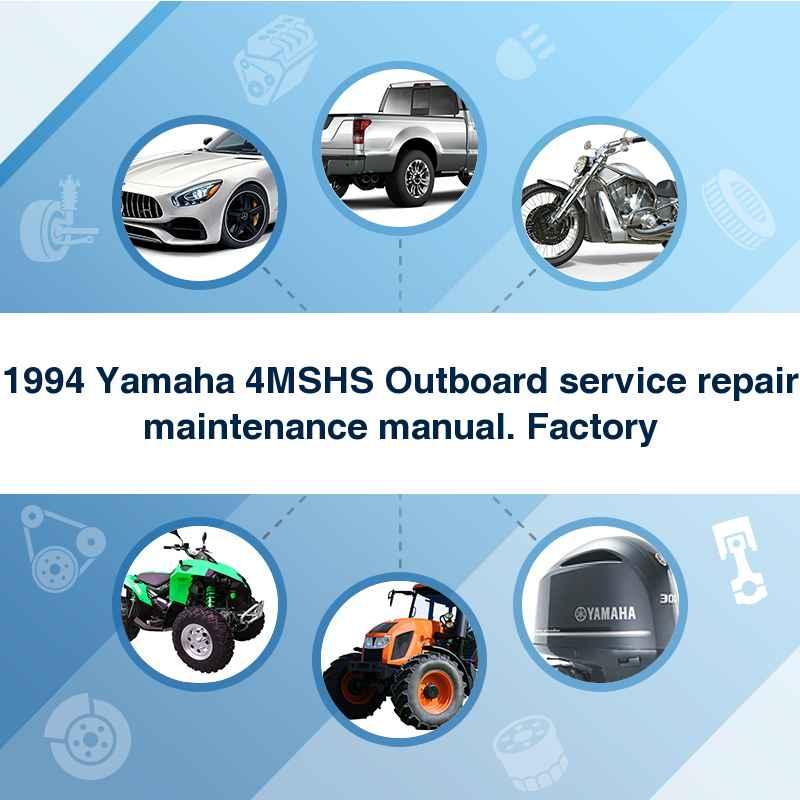 1994 Yamaha 4MSHS Outboard service repair maintenance manual. Factory
