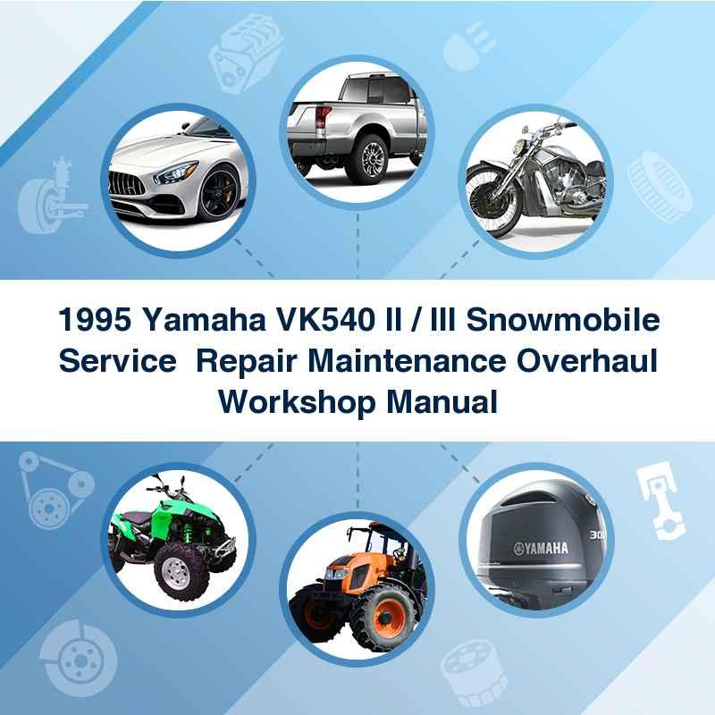 1995 Yamaha VK540 II / III Snowmobile Service  Repair Maintenance Overhaul Workshop Manual