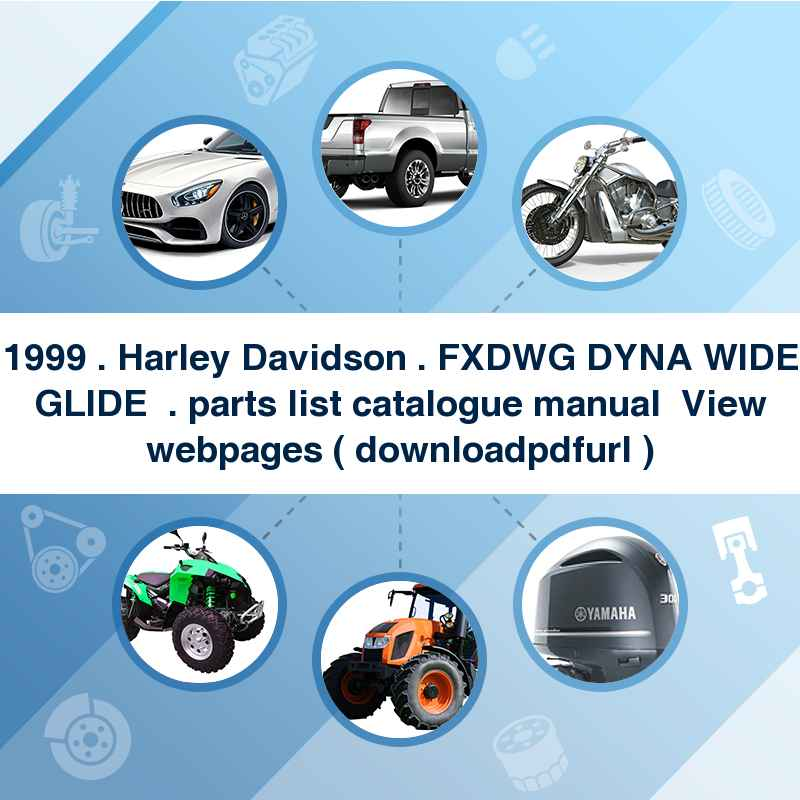 1999 . Harley Davidson . FXDWG DYNA WIDE GLIDE  . parts list catalogue manual → View webpages ( download→pdf→url )
