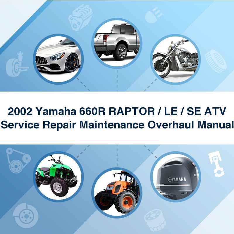 2002 Yamaha 660R RAPTOR / LE / SE ATV Service Repair Maintenance Overhaul Manual
