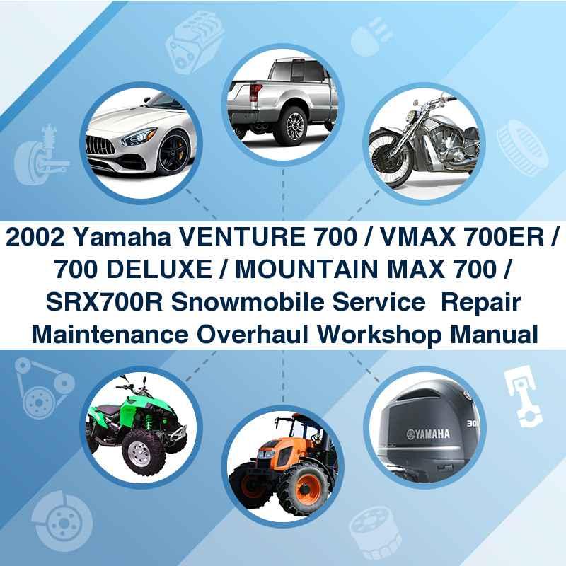 2002 Yamaha VENTURE 700 / VMAX 700ER / 700 DELUXE / MOUNTAIN MAX 700 / SRX700R Snowmobile Service  Repair Maintenance Overhaul Workshop Manual