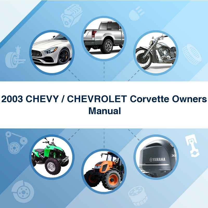 2003 CHEVY / CHEVROLET Corvette Owners Manual
