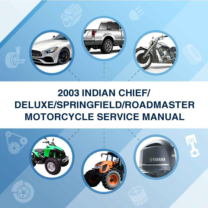 2003 INDIAN CHIEF/ DELUXE/SPRINGFIELD/ROADMASTER MOTORCYCLE SERVICE MANUAL