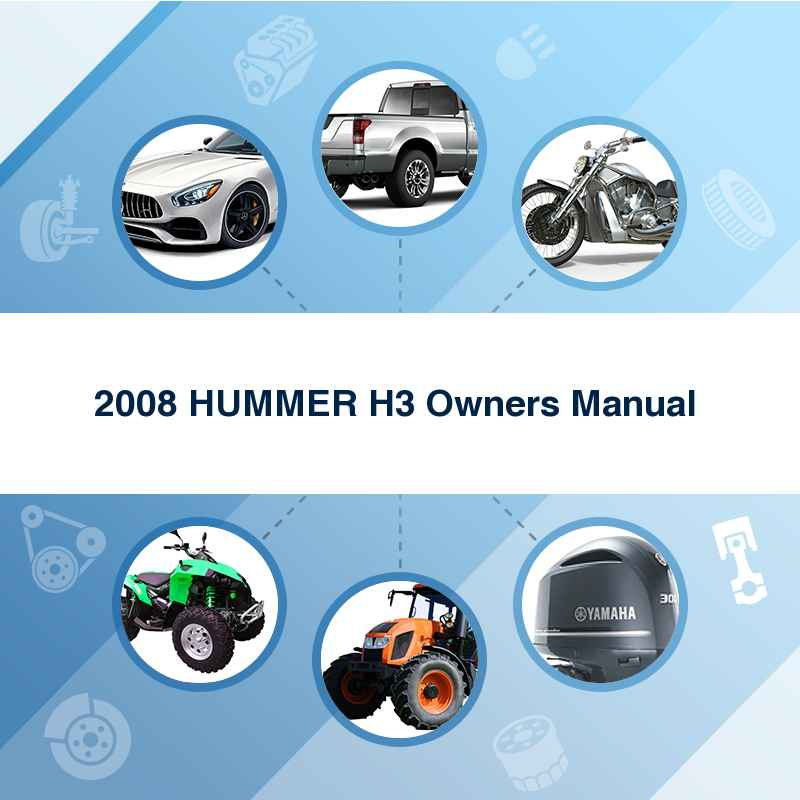 2008 HUMMER H3 Owners Manual