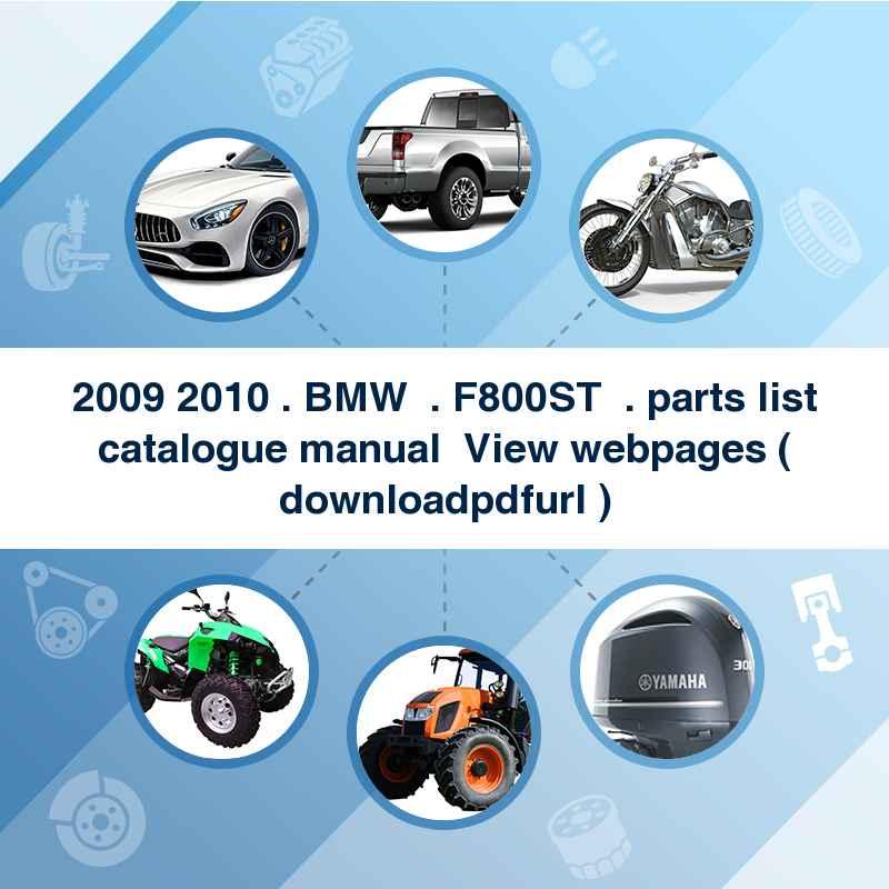 2009 2010 . BMW  . F800ST  . parts list catalogue manual → View webpages ( download→pdf→url )