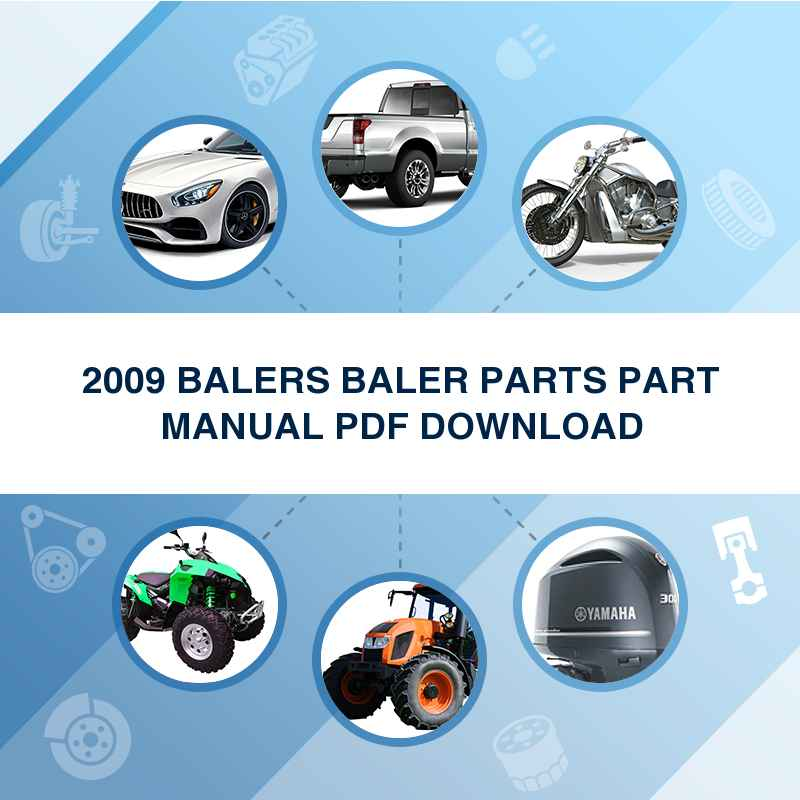 2009 BALERS BALER PARTS PART MANUAL PDF DOWNLOAD