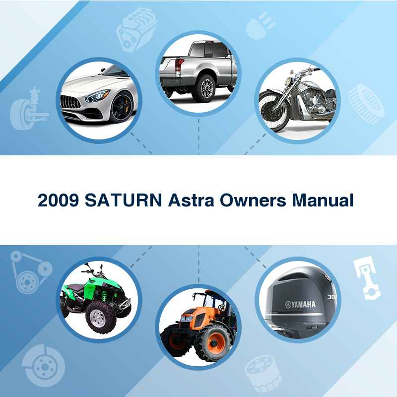 2009 SATURN Astra Owners Manual