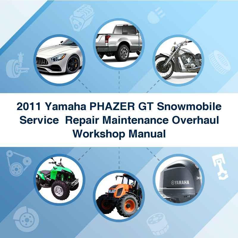 2011 Yamaha PHAZER GT Snowmobile Service  Repair Maintenance Overhaul Workshop Manual