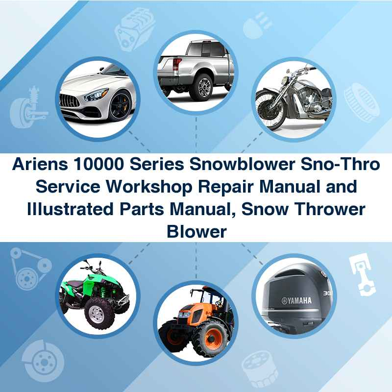 Ariens 10000 Series Snowblower Sno-Thro Service Workshop Repair Manual and Illustrated Parts Manual, Snow Thrower Blower
