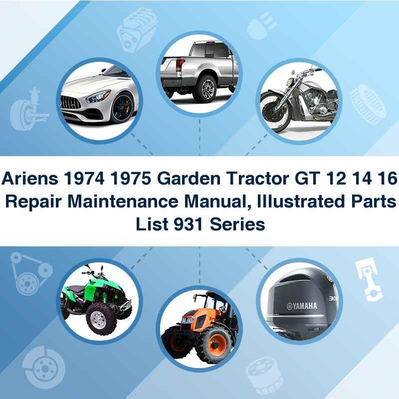 Ariens 1974 1975 Garden Tractor GT 12 14 16 Repair Maintenance Manual, Illustrated Parts List 931 Series