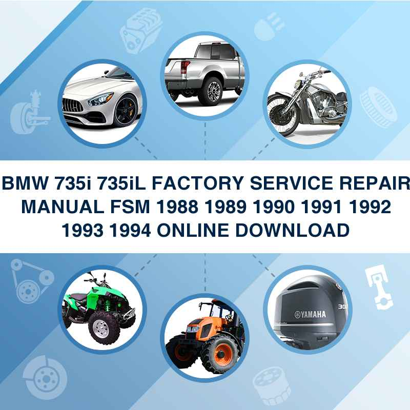 BMW 735i 735iL FACTORY SERVICE REPAIR MANUAL FSM 1988 1989 1990 1991 1992 1993 1994 ONLINE DOWNLOAD