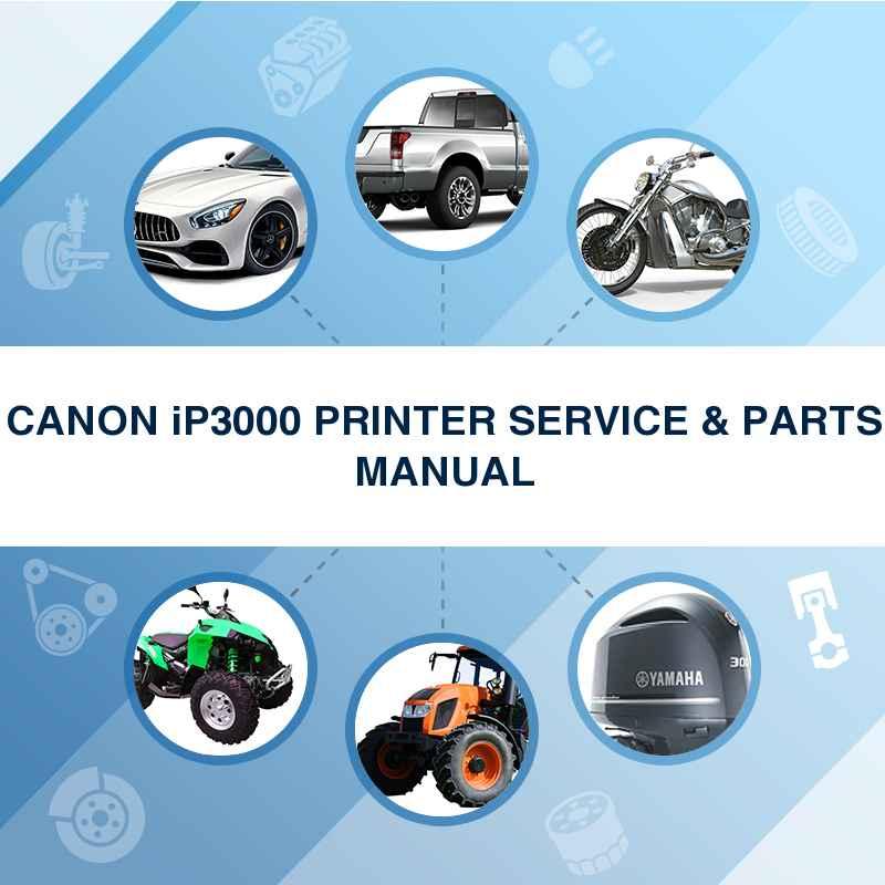 CANON iP3000 PRINTER SERVICE & PARTS MANUAL