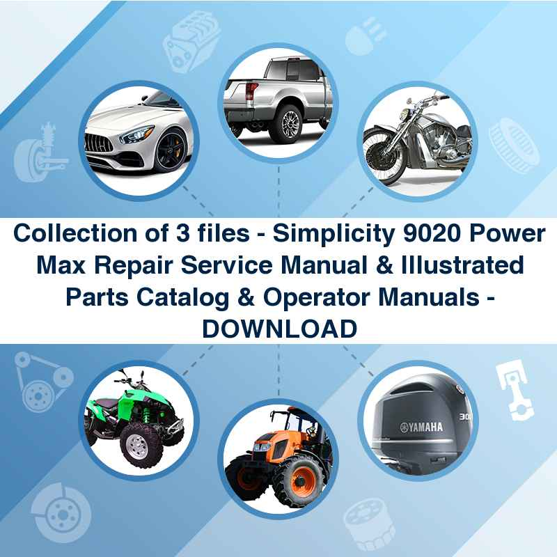 Collection of 3 files - Simplicity 9020 Power Max Repair Service Manual & Illustrated Parts Catalog & Operator Manuals - DOWNLOAD