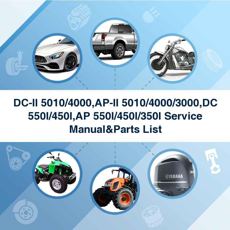 DC-II 5010/4000,AP-II 5010/4000/3000,DC 550I/450I,AP 550I/450I/350I Service Manual&Parts List