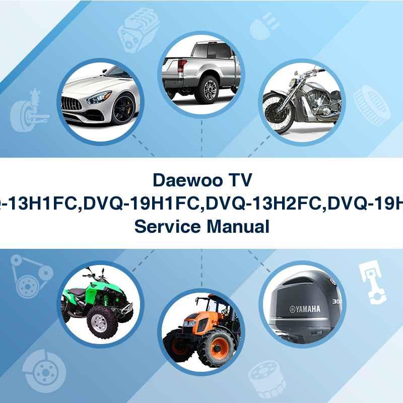 Daewoo TV DVQ-13H1FC,DVQ-19H1FC,DVQ-13H2FC,DVQ-19H2FC Service Manual