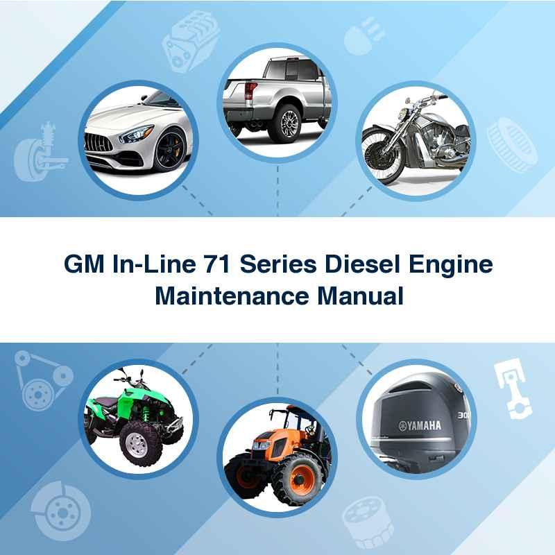 GM In-Line 71 Series Diesel Engine Maintenance Manual