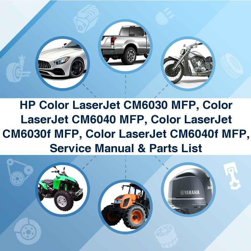 HP Color LaserJet CM6030 MFP, Color LaserJet CM6040 MFP, Color LaserJet CM6030f MFP, Color LaserJet CM6040f MFP, Service Manual & Parts List