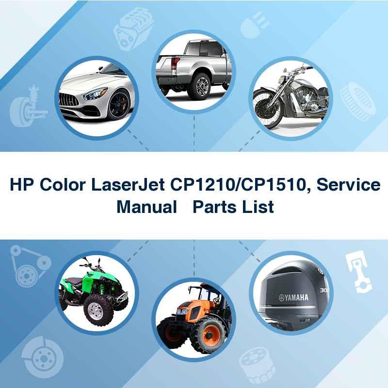 HP Color LaserJet CP1210/CP1510, Service Manual + Parts List