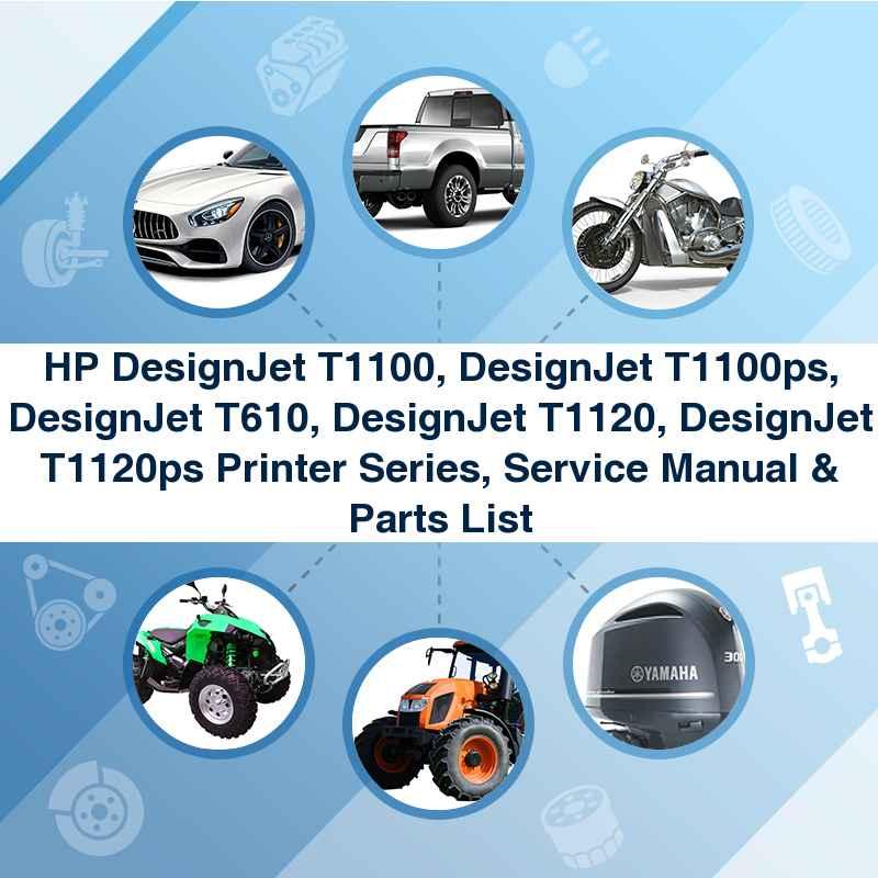 HP DesignJet T1100, DesignJet T1100ps, DesignJet T610, DesignJet T1120, DesignJet T1120ps Printer Series, Service Manual & Parts List