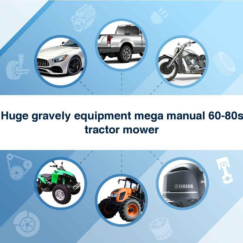Huge gravely equipment mega manual 60-80s tractor mower