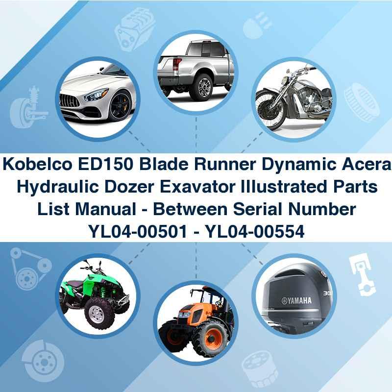 Kobelco ED150 Blade Runner Dynamic Acera Hydraulic Dozer Exavator Illustrated Parts List Manual - Between Serial Number YL04-00501 - YL04-00554