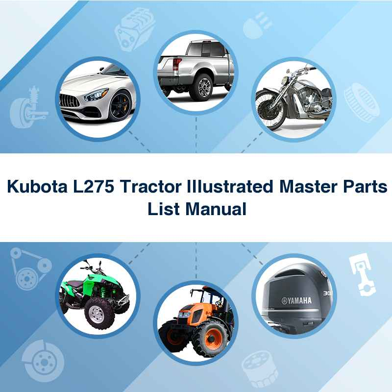 Kubota L275 Tractor Illustrated Master Parts List Manual