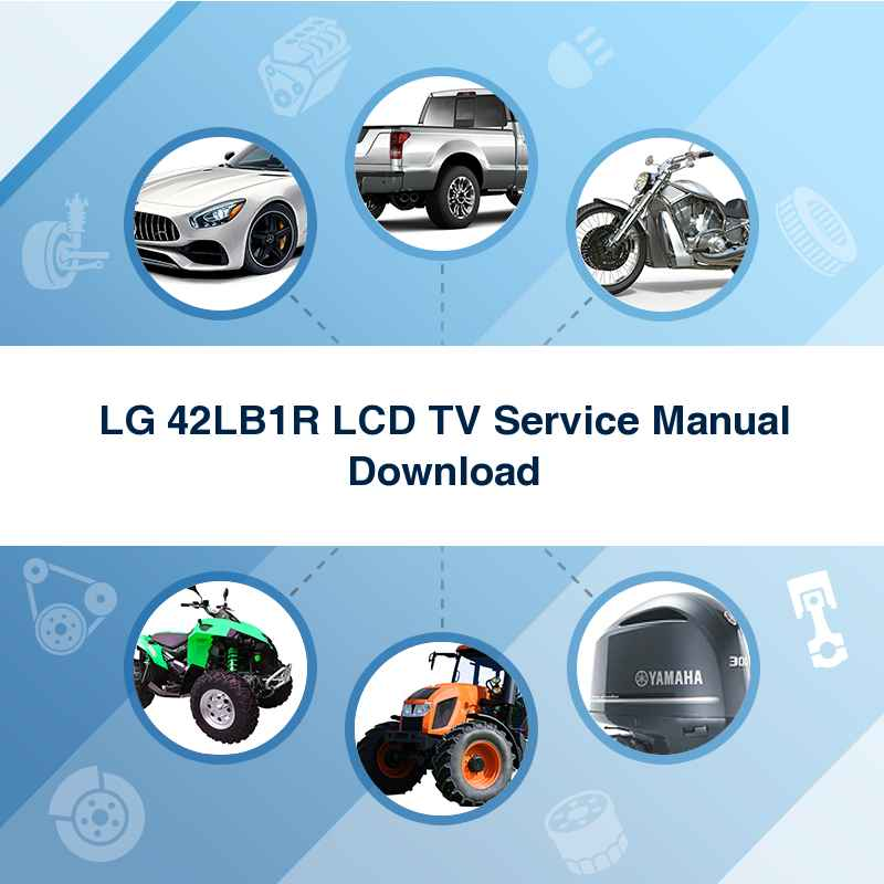 LG 42LB1R LCD TV Service Manual Download