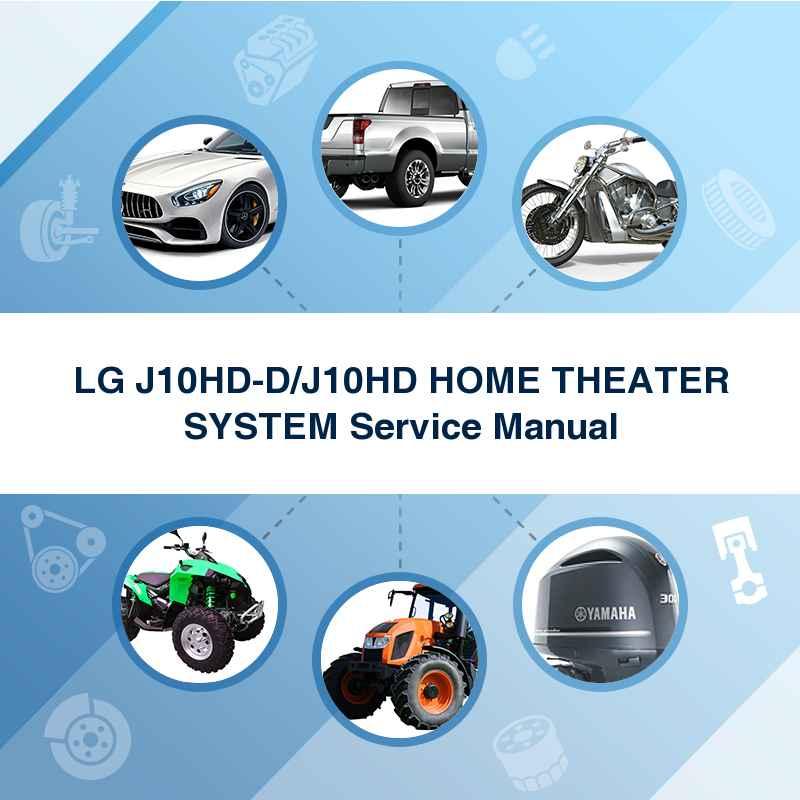 LG J10HD-D/J10HD HOME THEATER SYSTEM Service Manual