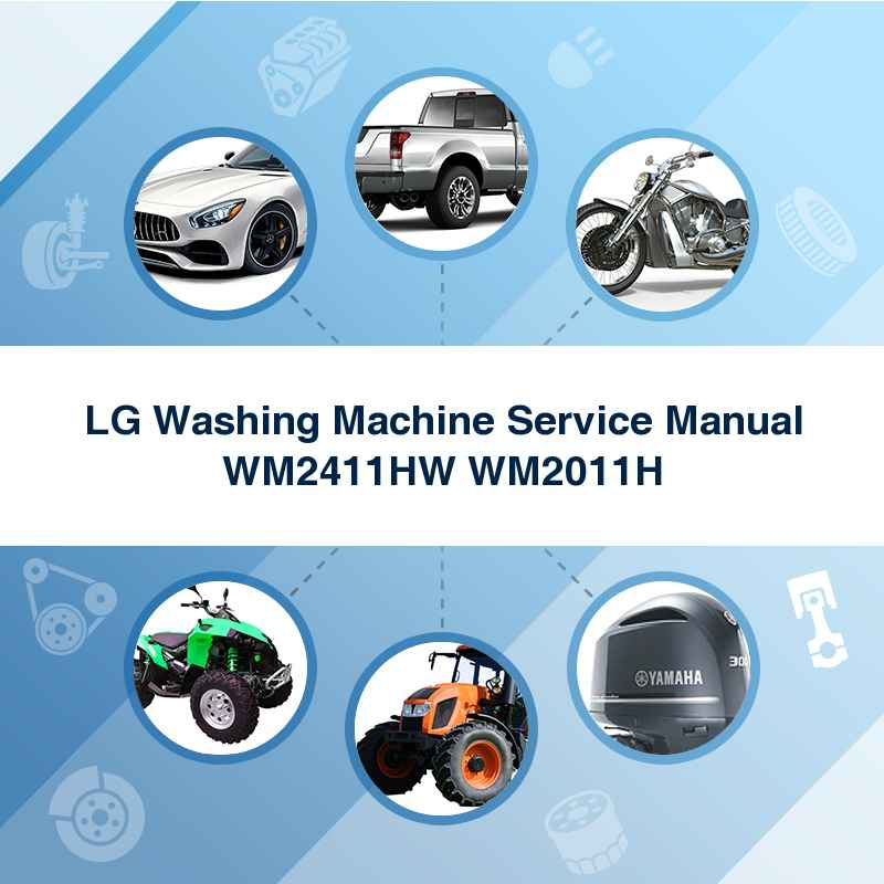 LG Washing Machine Service Manual WM2411HW WM2011H