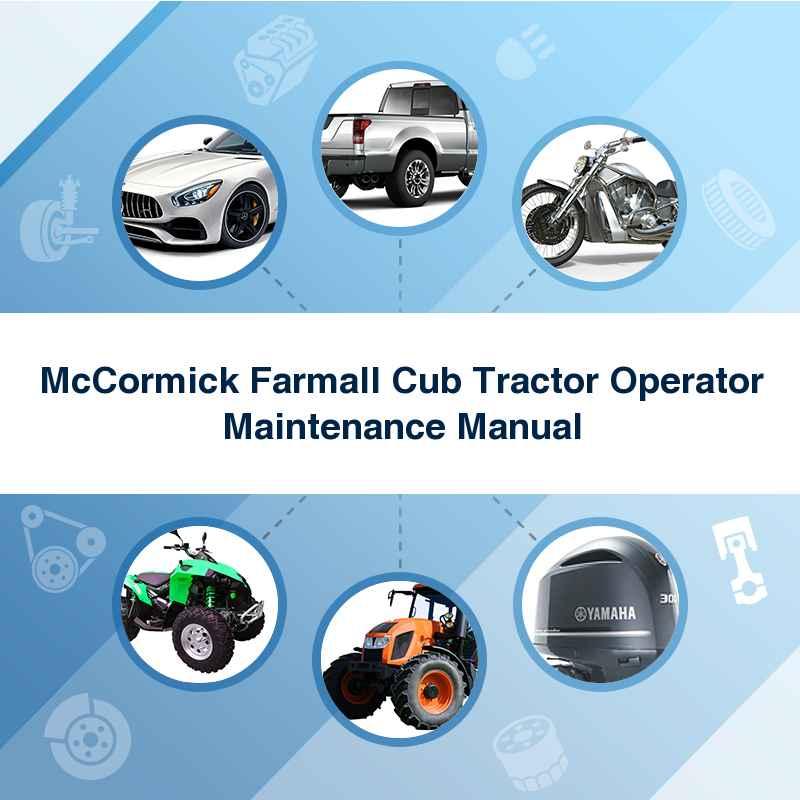 McCormick Farmall Cub Tractor Operator Maintenance Manual