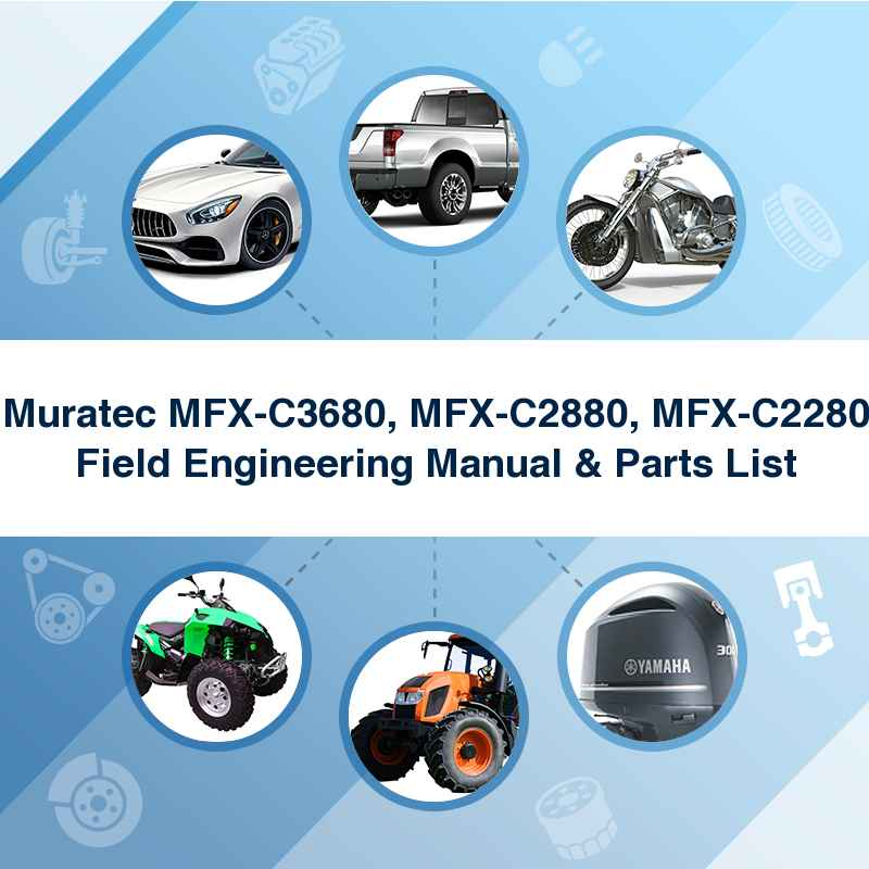 Muratec MFX-C3680, MFX-C2880, MFX-C2280 Field Engineering Manual & Parts List