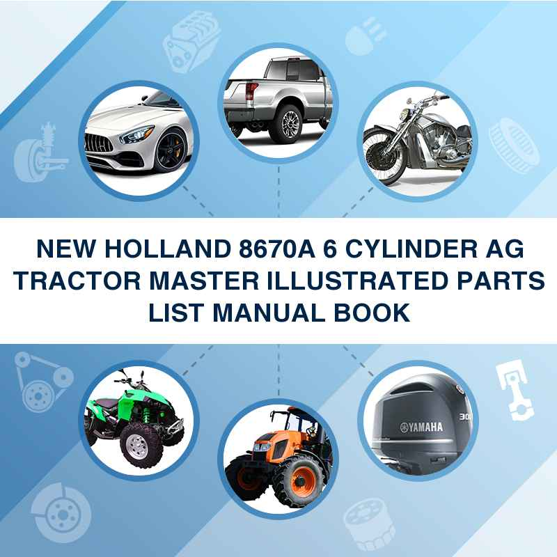 NEW HOLLAND 8670A 6 CYLINDER AG TRACTOR MASTER ILLUSTRATED PARTS LIST MANUAL BOOK