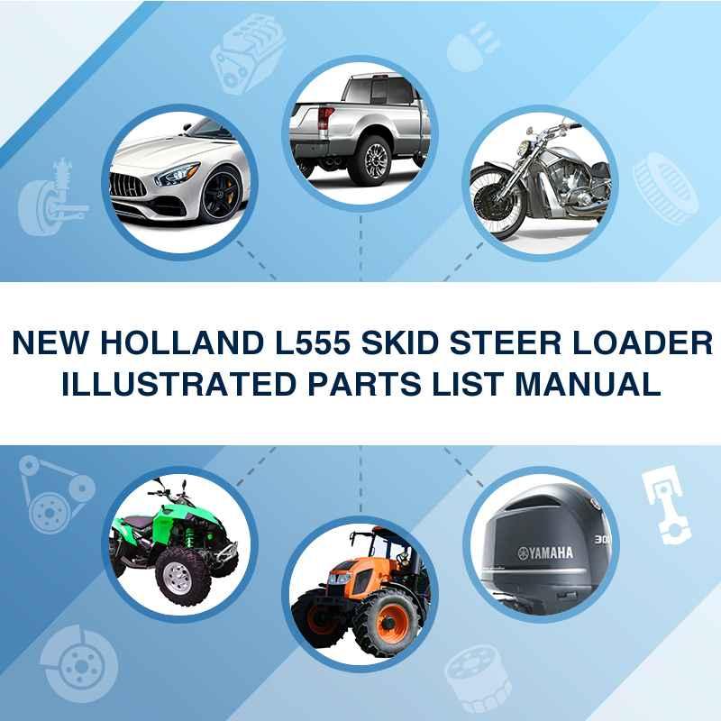 NEW HOLLAND L555 SKID STEER LOADER ILLUSTRATED PARTS LIST MANUAL