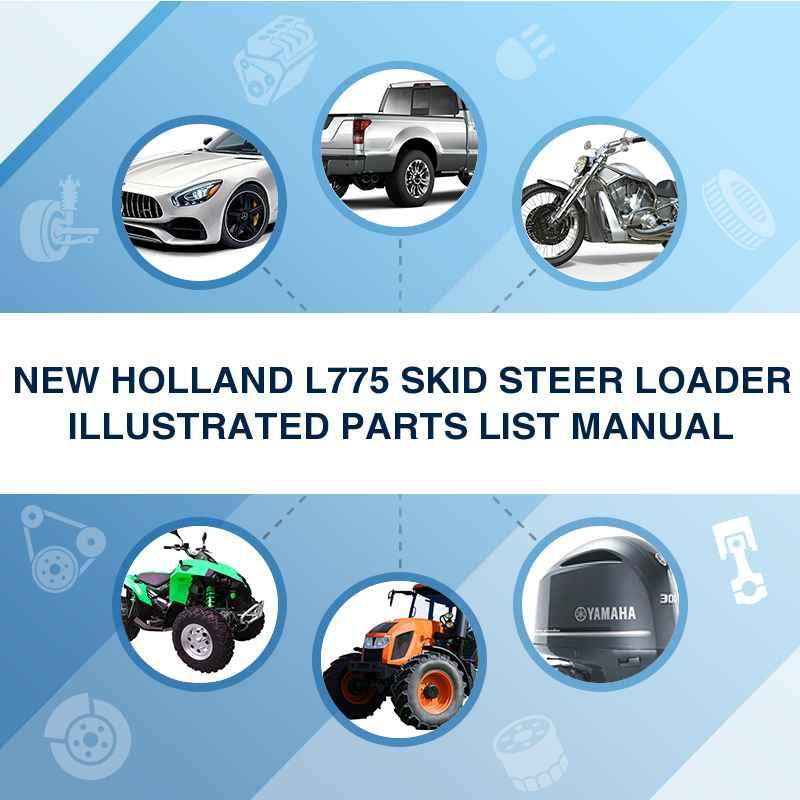 NEW HOLLAND L775 SKID STEER LOADER ILLUSTRATED PARTS LIST MANUAL