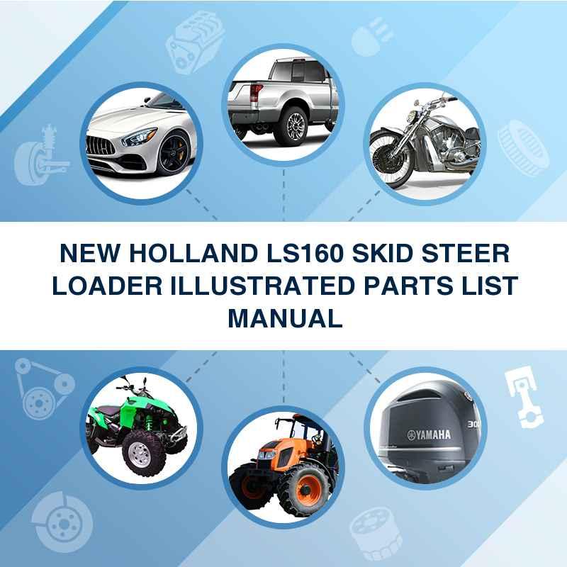 NEW HOLLAND LS160 SKID STEER LOADER ILLUSTRATED PARTS LIST MANUAL