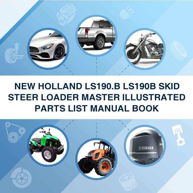NEW HOLLAND LS190.B LS190B SKID STEER LOADER MASTER ILLUSTRATED PARTS LIST MANUAL BOOK