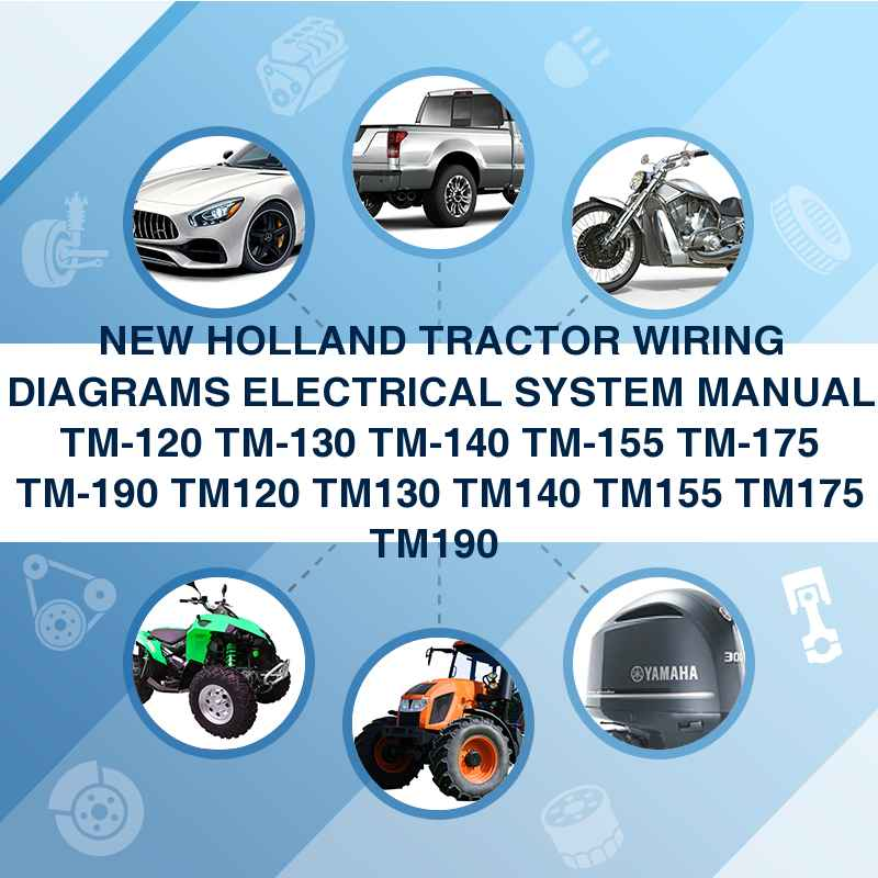 NEW HOLLAND TRACTOR WIRING DIAGRAMS ELECTRICAL SYSTEM MANUAL TM-120...