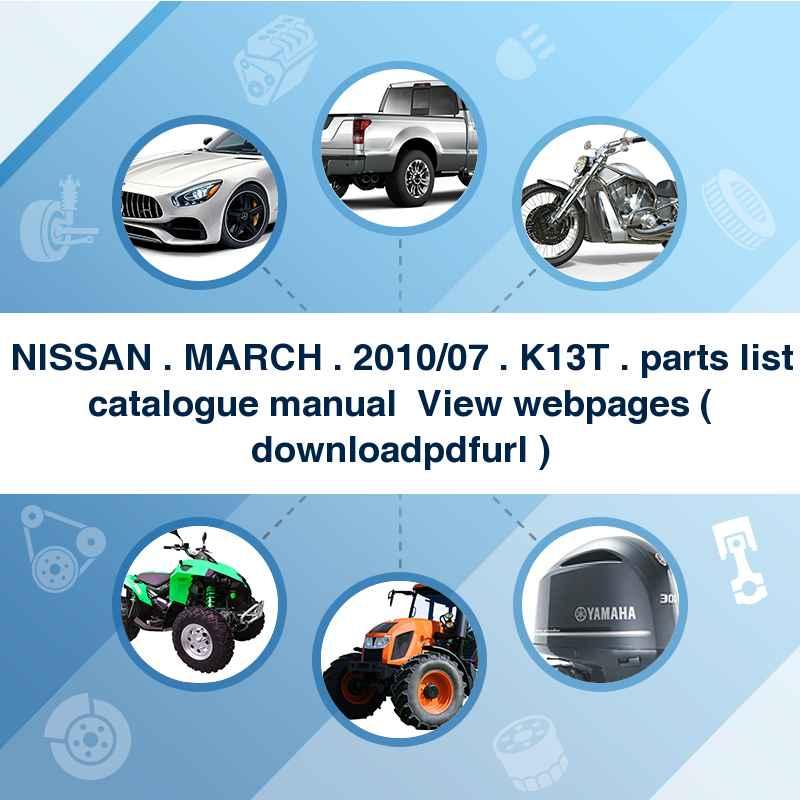 NISSAN . MARCH . 2010/07~ . K13T . parts list catalogue manual → View webpages ( download→pdf→url )