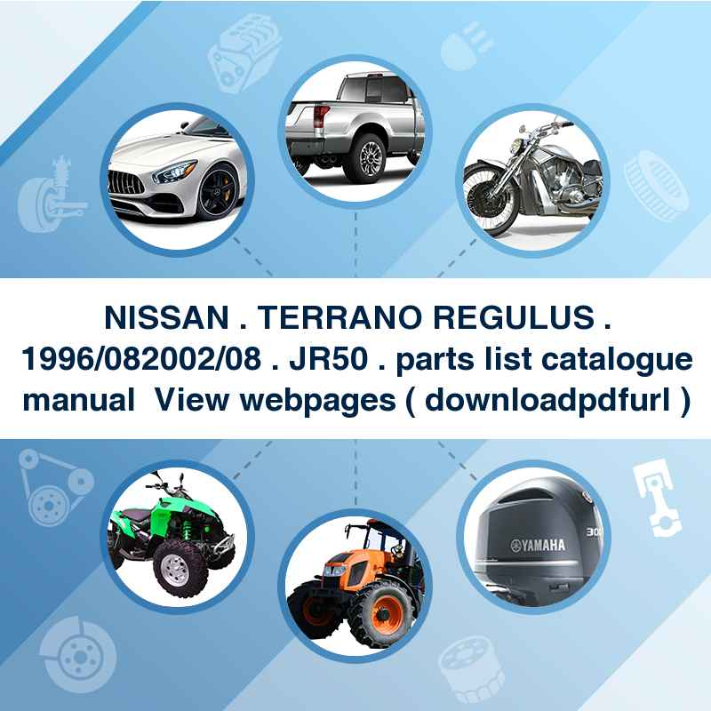 NISSAN . TERRANO REGULUS . 1996/08~2002/08 . JR50 . parts list catalogue manual → View webpages ( download→pdf→url )