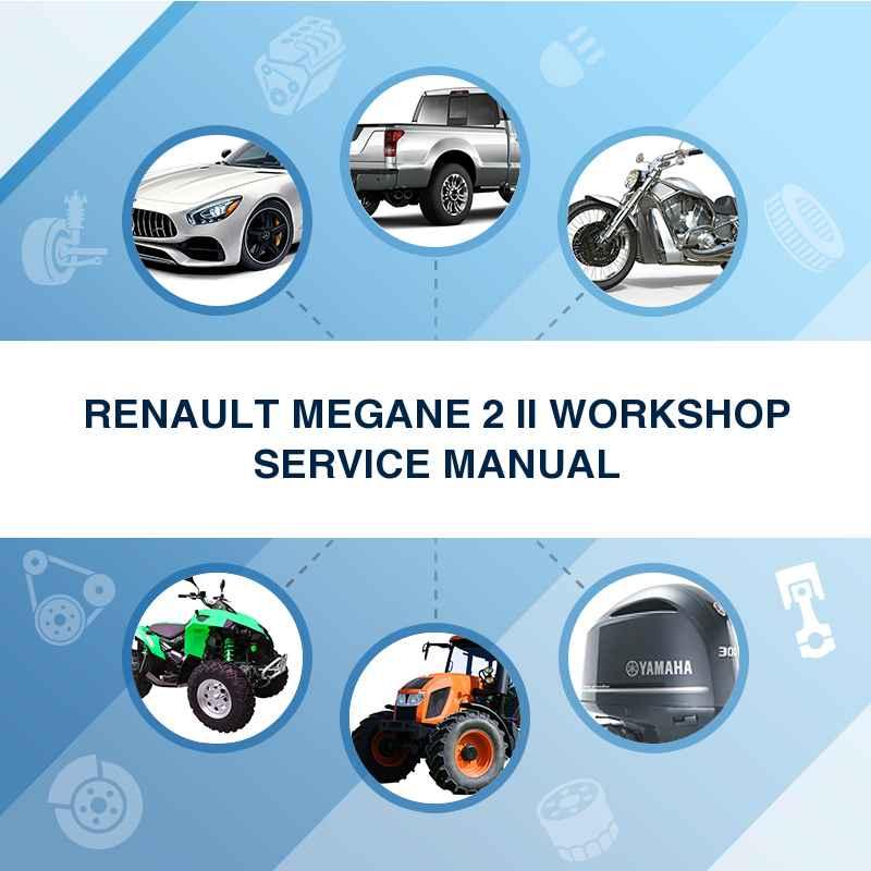 RENAULT MEGANE 2 II WORKSHOP SERVICE MANUAL