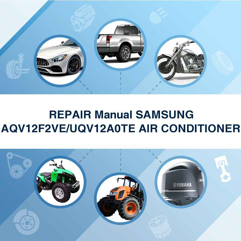 REPAIR Manual SAMSUNG AQV12F2VE/UQV12A0TE AIR CONDITIONER