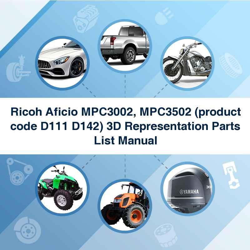 Ricoh Aficio MPC3002, MPC3502 (product code D111 D142) 3D Representation Parts List Manual