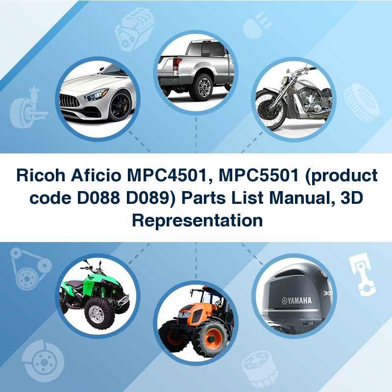 Ricoh Aficio MPC4501, MPC5501 (product code D088 D089) Parts List Manual, 3D Representation