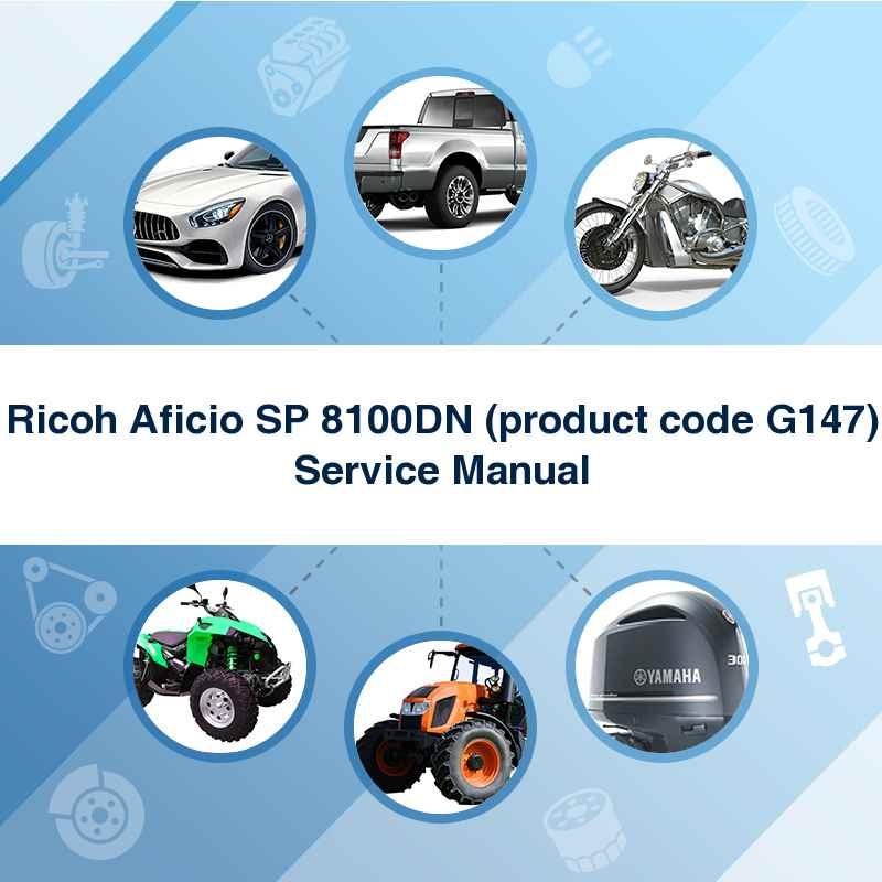 Ricoh Aficio SP 8100DN (product code G147) Service Manual